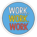 Work, Work, Work sticker 2